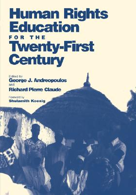 Image for Human Rights Education for the Twenty-First Century (Pennsylvania Studies in Human Rights)