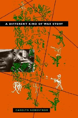 Image for A Different Kind of War Story (The Ethnography of Political Violence)