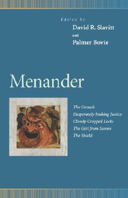 Image for Menander : The Grouch, Desperately Seeking Justice, Closely Cropped Locks, the Girl from Samos, the Shield (Penn Greek Drama Series)