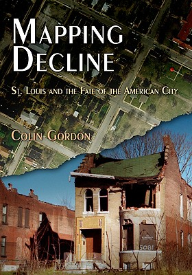 Image for Mapping Decline: St. Louis and the Fate of the American City