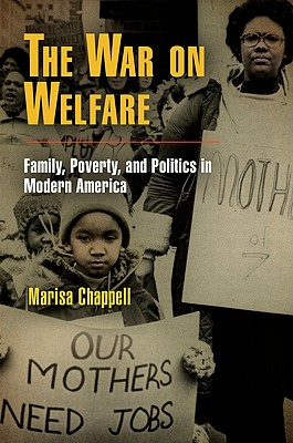 Image for The War On Welfare  Family, Poverty, and Politics in Modern America