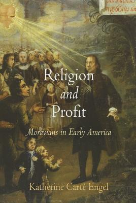 Image for Religion and Profit: Moravians in Early America (Early American Studies)