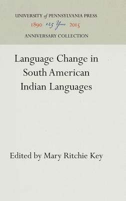 Image for Language Change in South American Indian Languages (Victorian Literature and Culture Sr)