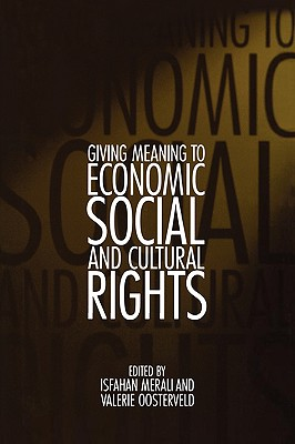 Image for Giving Meaning to Economic, Social, and Cultural Rights (Pennsylvania Studies in Human Rights)