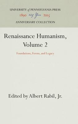 Image for Renaissance Humanism, Volume 2: Foundations, Forms, and Legacy