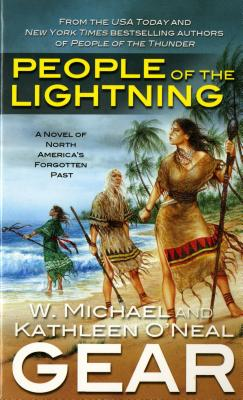 People of the Lightning (The First North Americans series, Book 7), Kathleen O'Neal Gear, W. Michael Gear