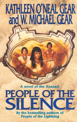 People of the Silence (The First North Americans series, Book 8), Kathleen O'Neal Gear, W. Michael Gear