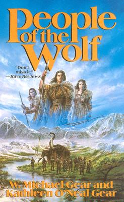 People Of The Wolf (#1), W Michael Gear and Kathleen O'Neal Gear