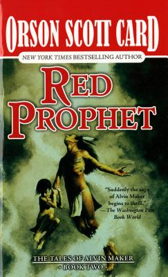 Red Prophet (Tales of Alvin Maker, Book 2), Orson Scott Card