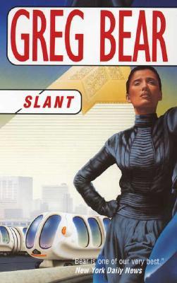 Slant, Greg Bear