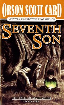 Seventh Son (Tales of Alvin Maker, Book 1), ORSON SCOTT CARD