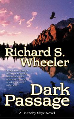 Dark Passage : A Barnaby Skye Novel, RICHARD S. WHEELER
