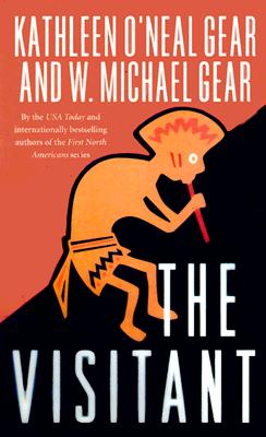 The Visitant (The Anasazi Mysteries, Book 1), KATHLEEN O'NEAL GEAR, W. MICHAEL GEAR