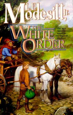 The White Order (Saga of Recluce), L. E. MODESITT JR.