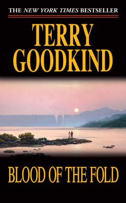Blood of the Fold (Sword of Truth, Book 3), TERRY GOODKIND