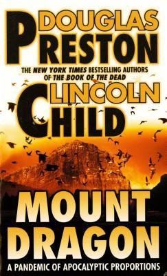 Mount Dragon, DOUGLAS PRESTON, LINCOLN CHILD