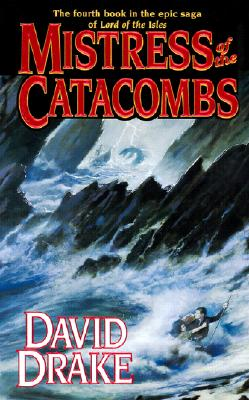 Mistress of the Catacombs (Lord of the Isles, Book 4), David Drake