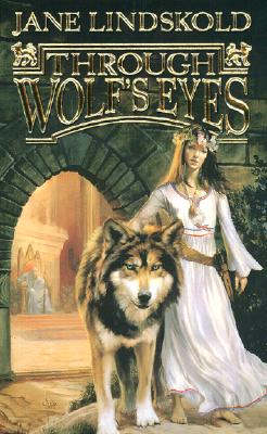 Through Wolf's Eyes (Wolf, Book 1), Lindskold,Jane