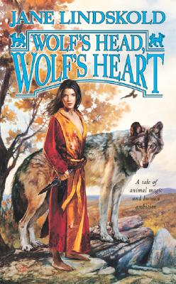 Wolf's Head, Wolf's Heart (Wolf, Book 2), Lindskold,Jane