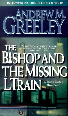 The Bishop and the Missing L Train (Blackie Ryan), Andrew M. Greeley
