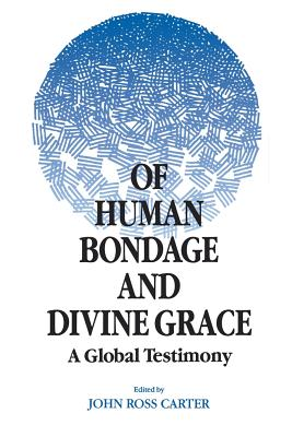 Image for Of Human Bondage and Divine Grace: A Global Testimony