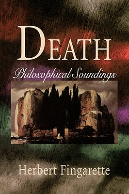 Death: Philosophical Soundings, Fingarette, Herbert