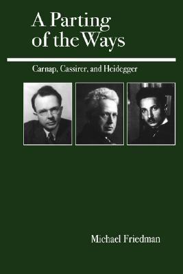 Image for A Parting of the Ways: Carnap, Cassirer, and Heidegger