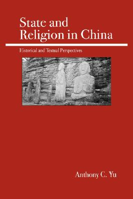 State and Religion in China, Yu, Anthony C.