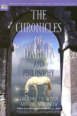 Image for The Chronicles of Narnia and Philosophy: The Lion, the Witch, and the Worldview (Popular Culture and Philosophy)