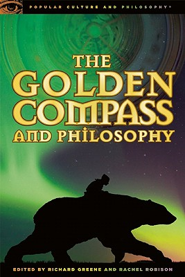 Image for The Golden Compass and Philosophy: God Bites the Dust (Popular Culture and Philosophy)