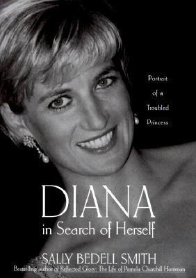 Image for Diana in Search of Herself: Portrait of a Troubled Princess