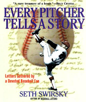 Image for Every Pitcher Tells a Story: Letters Gathered by a Devoted Baseball Fan