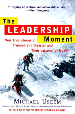 Image for The Leadership Moment: Nine True Stories of Triumph and Disaster and Their Lessons for Us All