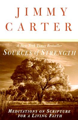 Sources of Strength: Meditations on Scripture for a Living Faith, Carter, Jimmy