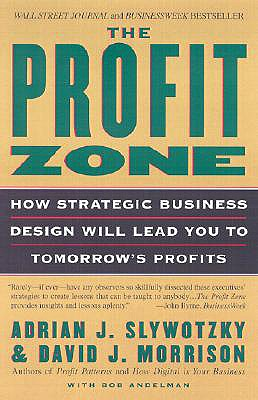Image for Profit Zone : How Strategic Business Design Will Lead You to Tomorrows Profits