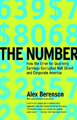 Image for The Number: How the Drive for Quarterly Earnings Corrupted Wall Street and Corporate America