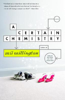 A Certain Chemistry: A Novel, Millington, Mil