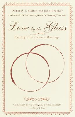 Image for LOVE BY THE GLASS : TASTING NOTES FROM A