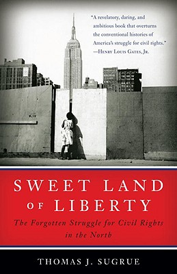 Image for Sweet Land of Liberty: The Forgotten Struggle for Civil Rights in the North