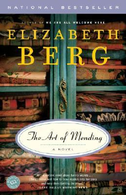 The Art of Mending: A Novel, Berg, Elizabeth