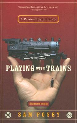 Image for Playing with Trains: A Passion Beyond Scale