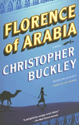 Florence of Arabia: A Novel, Buckley, Christopher