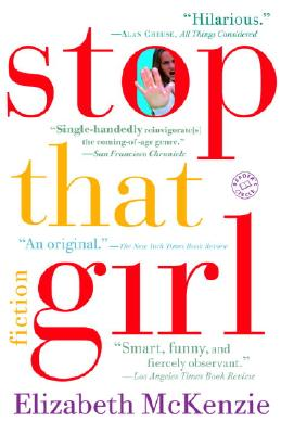 Stop That Girl: Fiction, McKenzie, Elizabeth