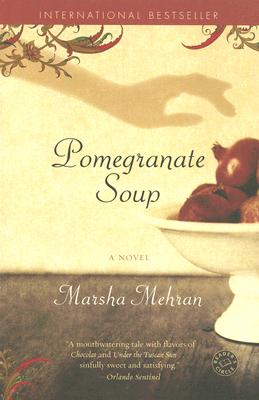 Pomegranate Soup: A Novel, Mehran, Marsha