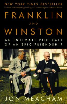 Franklin and Winston: An Intimate Portrait of an Epic Friendship, Meacham, Jon