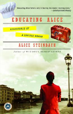 Image for Educating Alice: Adventures of a Curious Woman