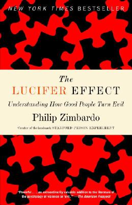 Image for The Lucifer Effect: Understanding How Good People Turn Evil