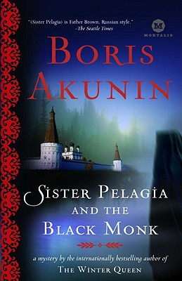 Sister Pelagia and the Black Monk  A Novel, Akunin, Boris; Bromfield, Andrew