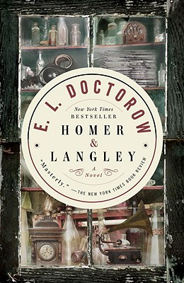 Homer & Langley: A Novel, Doctorow, E.L.
