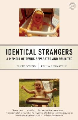 Identical Strangers: A Memoir of Twins Separated and Reunited, Schein, Elyse; Bernstein, Paula